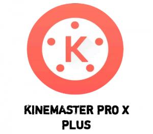Kinemaster pro x plus + Apk